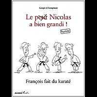 François fait du karaté (Le Petit Nicolas a bien grandi ! Pastiche) (French Edition)