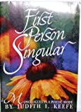 First Person Singular, Judith I. Keefe, 0834192721