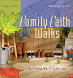 Family Faith Walks, Kelly J. Haack, 0758600453