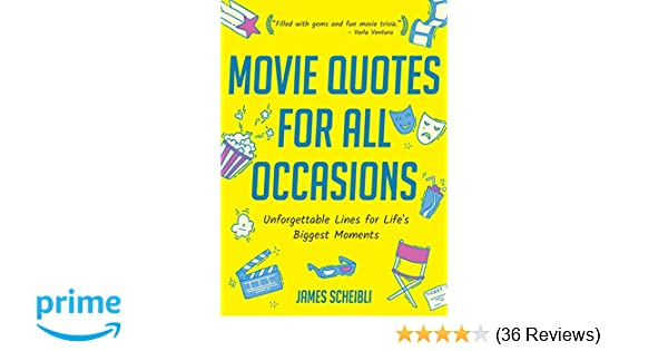 Movie Quotes for All Occasions Unfor table Lines for