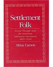 Settlement Folk: Social Thought and the American Settlement Movement, 1885-1930