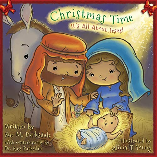 Christmas Time: It's All About Jesus! (About Story Christmas And Jesus)