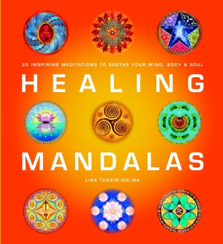 Download Healing Mandalas: 30 Inspiring Meditations to Soothe Your Mind, Body & Soul pdf epub