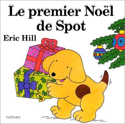 spot de noel Spot: Le Premier Noel De Spot (French Edition): HILL E  spot de noel