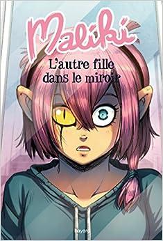 Maliki, Tome 01: L'autre fille dans le miroir