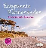 : HOLIDAY Reisebuch: Entspannte Wochenenden: 50 romantische Regionen