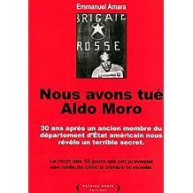 Nous avons tué Aldo Moro