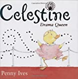 Celestine, Drama Queen