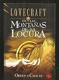 En las montanas de la locura / At the Mountains of Madness: Orden y caos III (Lovecraft) (Spanish Edition)