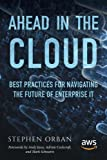 img - for Ahead in the Cloud: Best Practices for Navigating the Future of Enterprise IT book / textbook / text book