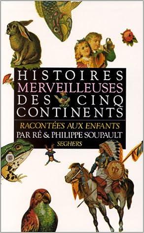 En ligne téléchargement gratuit Histoires merveilleuses des cinq continents pdf