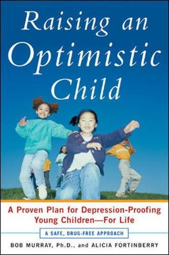 Download Raising an Optimistic Child: A Proven Plan for