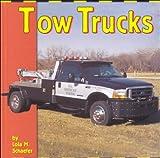 Tow Trucks, Lola M. Schaefer, 0736805036
