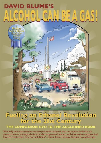 (Alcohol Can Be a Gas! Fueling an Ethanol Revolution for the 21st Century)