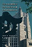 img - for The Sacred and the Secular University (The William G. Bowen Memorial Series in Higher Education) book / textbook / text book