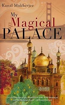 My Magical Palace by [Mukherjee, Kunal]