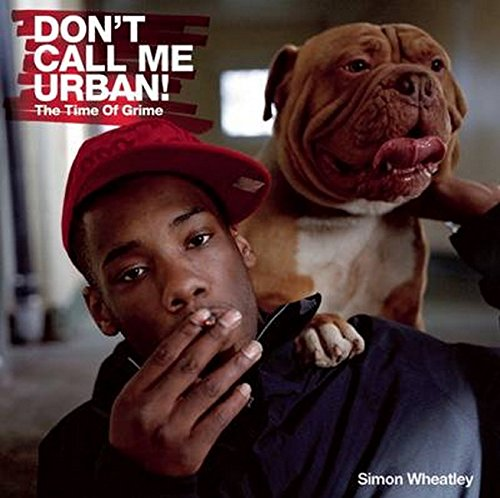 Download Don't Call Me Urban!: The Time of Grime ebook