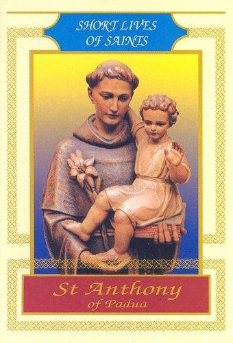 St Anthony of Padua (Short Lives of Saints) ()