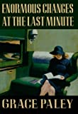 Enormous Changes at the Last Minute, Grace Paley, 0374515247