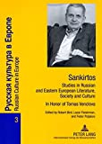 img - for Sankirtos- Studies in Russian and Eastern European Literature, Society and Culture: In Honor of Tomas Venclova (Russian Culture in Europe) (English and Russian Edition) book / textbook / text book