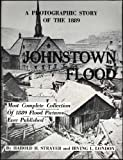 img - for A Photographic Story of the 1889 Johnstown Flood: Most Complete Collection of 1889 Flood Pictures Ever Published book / textbook / text book