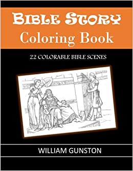 Bible Story Coloring Book: 22 Colorable Bible Scenes: William ...