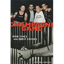 The Champagne Gang: High times and sweet crimes
