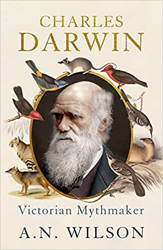 charles darwin victorian mythmaker amazon co uk a n wilson