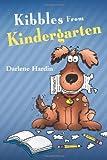 Kibbles from Kindergarten, Darlene Hardin, 1449740162