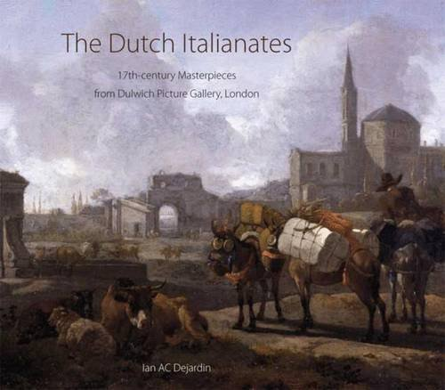 The Dutch Italianates: 17th-century Masterpieces from Dulwich Picture Gallery, London ebook
