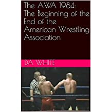The AWA 1984: The Beginning of the End of the American Wrestling Association