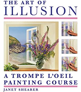 The Art Of Illusion A Trompe LOeil Painting Course