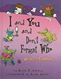 I and You and Don't Forget Who, Brian P. Cleary, 0756967287
