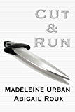 Cut & Run (Cut & Run Series Book 1)