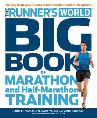 Runner's World Big Book of Marathon and Half-Marathon Training Winning Strategies, Inpiring Stories, and the Ultimate Training Tools from the Experts at Runner's World ()