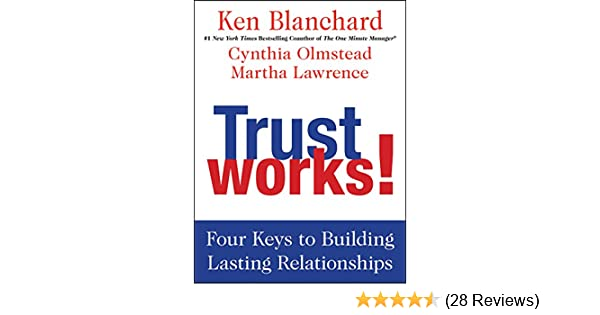 Amazon trust works four keys to building lasting four keys to building lasting relationships ebook ken blanchard cynthia olmstead martha lawrence kindle store fandeluxe Images