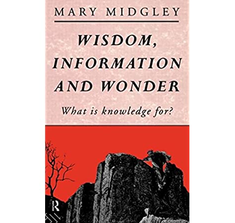 Amazon Com Wisdom Information And Wonder What Is Knowledge For 9780415028301 Midgley Mary Books
