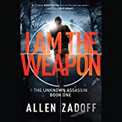 I Am the Weapon: The Unknown Assasin, Book 1 | Allen Zadoff