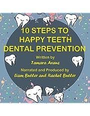 10 Steps to Happy Teeth - Dental Prevention