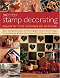Practical Stamp Decorating, Stewart Walton and Sally Walton, 1844762289