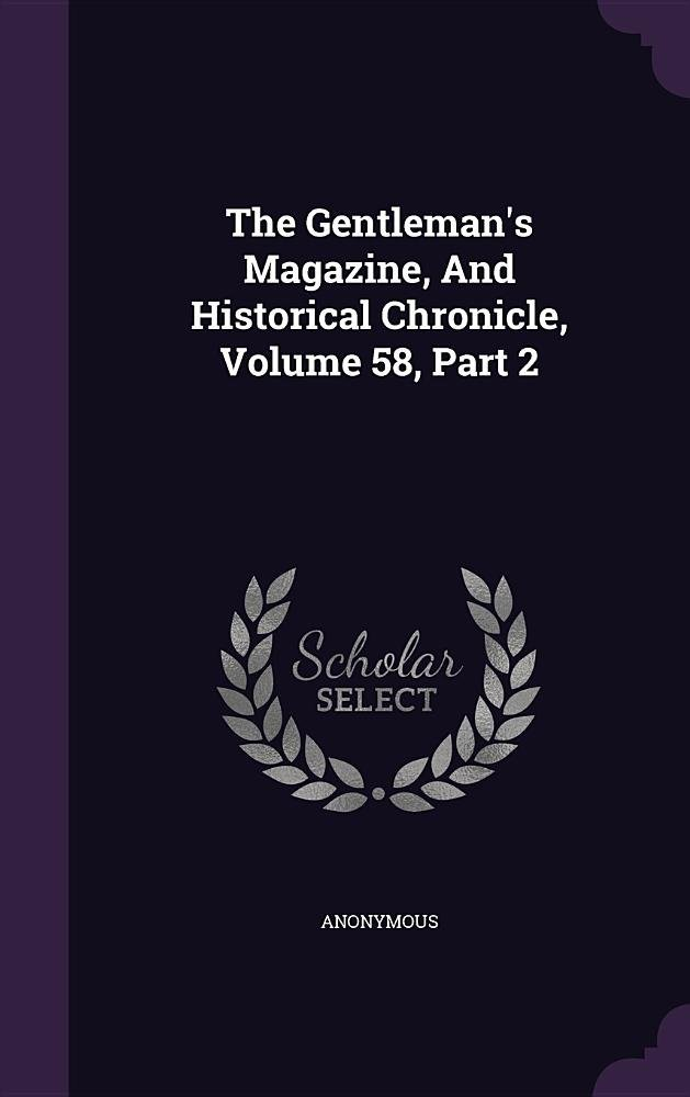 Download The Gentleman's Magazine, and Historical Chronicle, Volume 58, Part 2 pdf epub