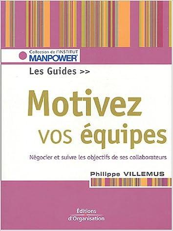 En ligne téléchargement Motivez vos équipes : Le guide. Fixer, négocier, suivre, évaluer les objectifs epub pdf