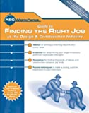 AEC Workforce Guide to Find the Right Job in the Design and Construction Industry 9781929868766