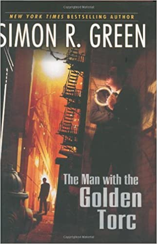 The Man with the Golden Torc (Secret Histories, Book 1), Green, Simon R.