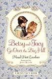 Betsy and Tacy Go over the Big Hill, Maud Hart Lovelace, 0690135211