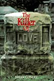 The Killer of Love, Brian Conley, 0966432908