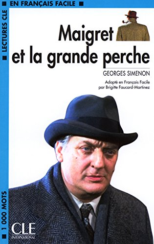 Maigret Et la Grande Perche (Lectures Cle En Francais Facile: Niveau 2) (English and French Edition)