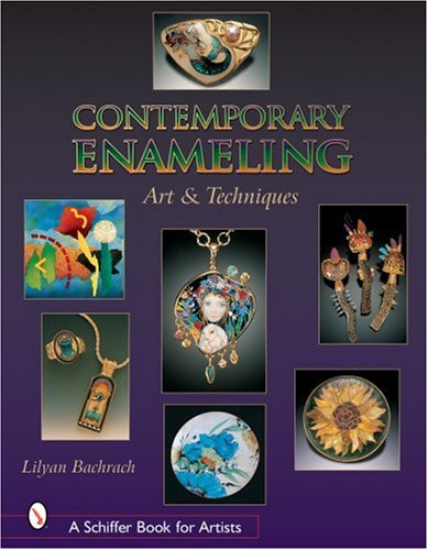 Contemporary Enameling: Art And Technique (Schiffer Book for Artists)
