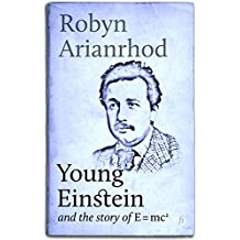 Young Einstein: and the Story of E=mc²