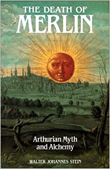 Book The Death of Merlin: Arthurian Myth and Alchemy